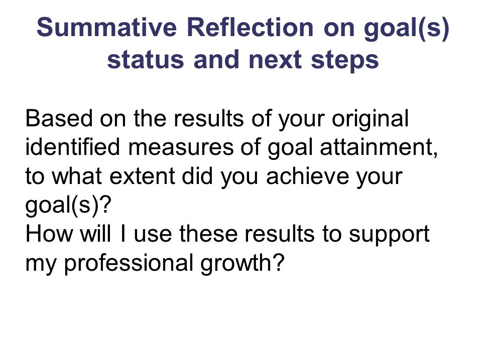 Summative Reflection on goal(s) status and next steps