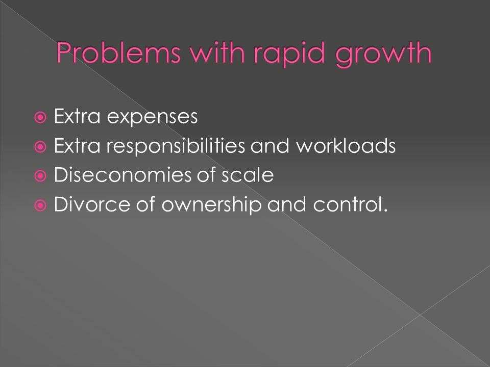 Problems with rapid growth