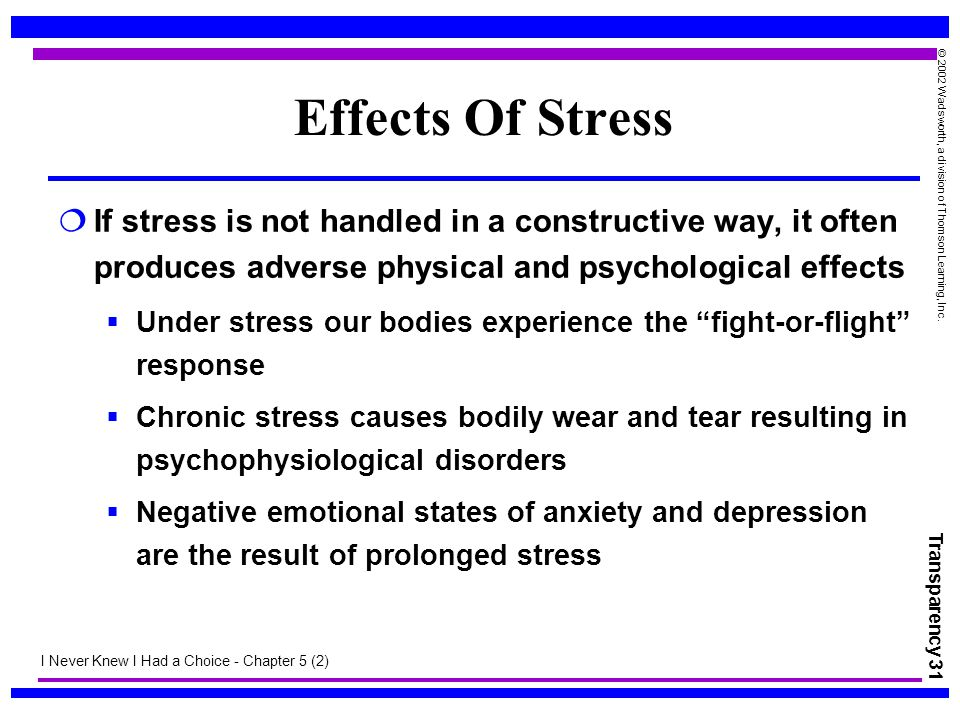 Effects Of Stress If stress is not handled in a constructive way, it often produces adverse physical and psychological effects.