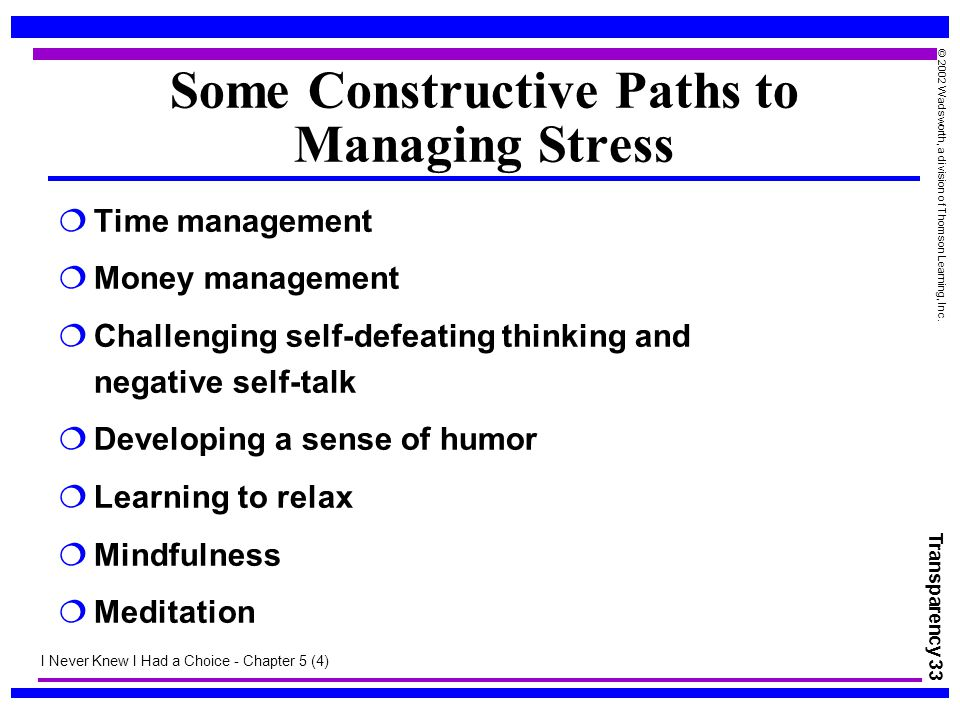 Some Constructive Paths to Managing Stress