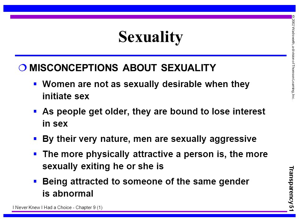 Sexuality MISCONCEPTIONS ABOUT SEXUALITY