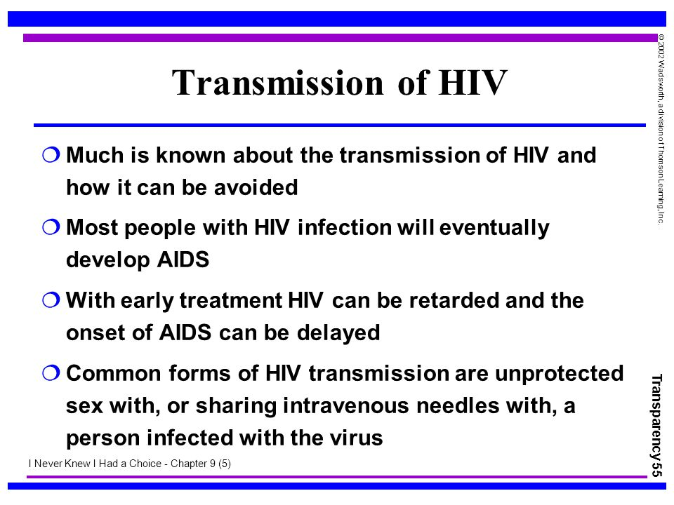 Transmission of HIV Much is known about the transmission of HIV and how it can be avoided.