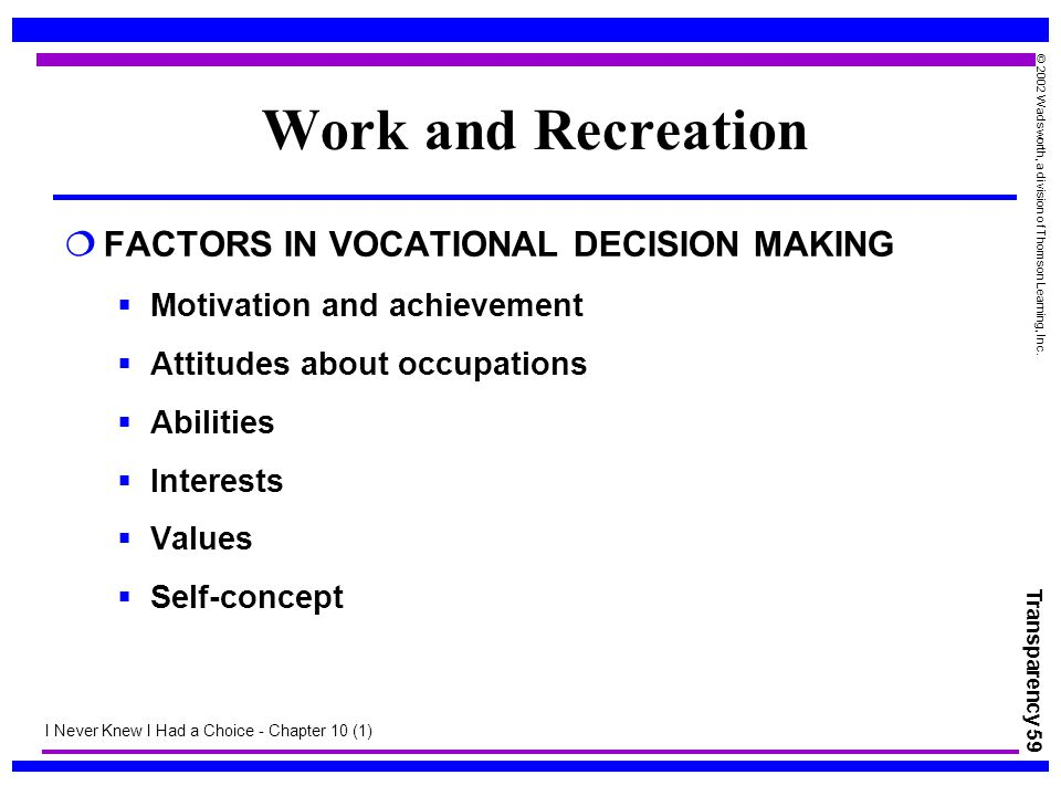 Work and Recreation FACTORS IN VOCATIONAL DECISION MAKING
