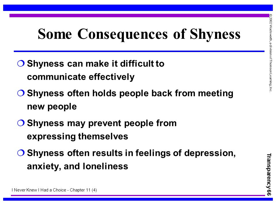 Some Consequences of Shyness
