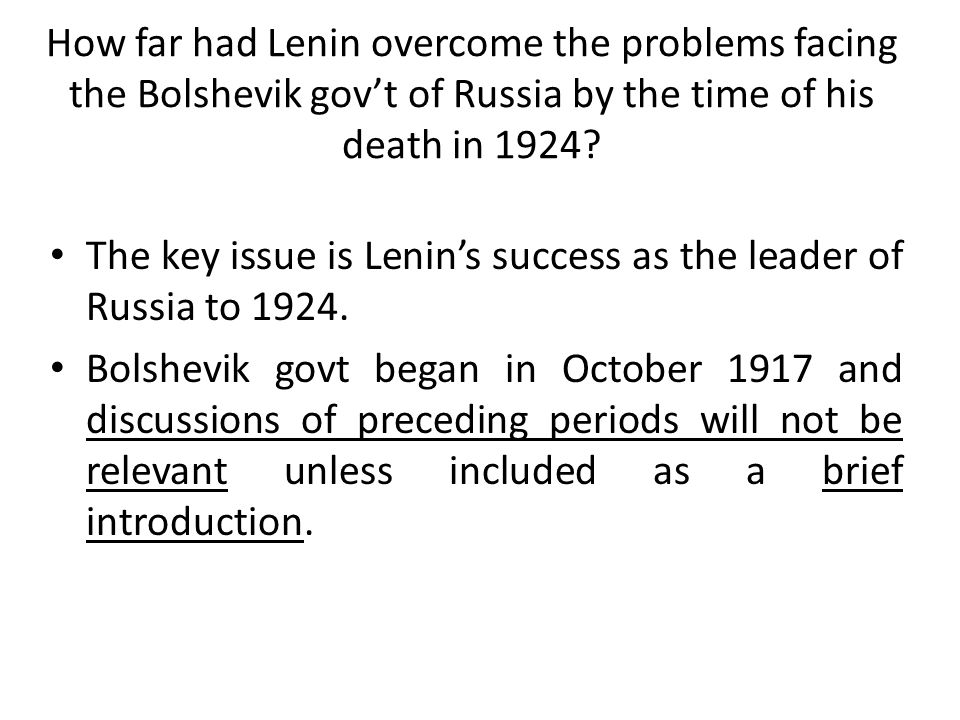 How far had Lenin overcome the problems facing the Bolshevik gov't of Russia by the time of his death in 1924
