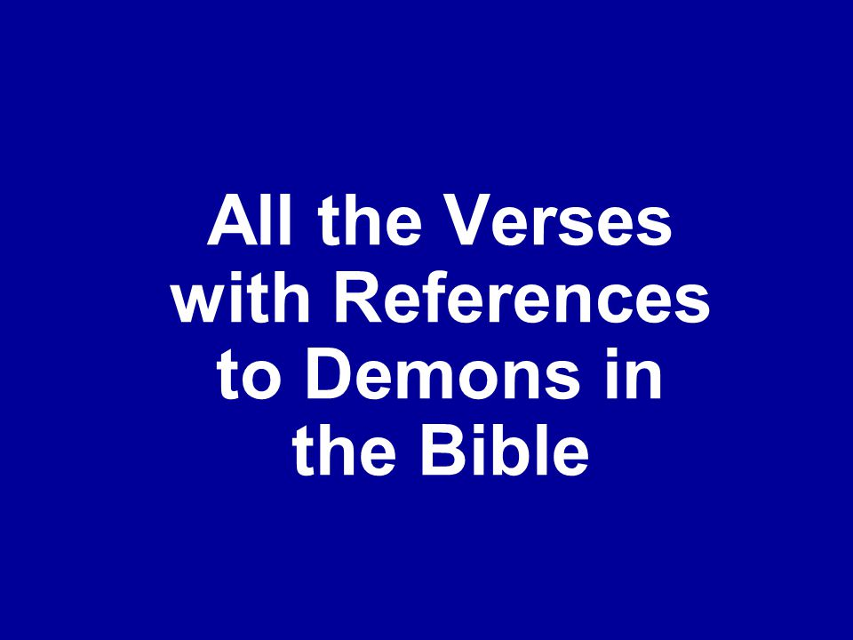 All the Verses with References to Demons in the Bible