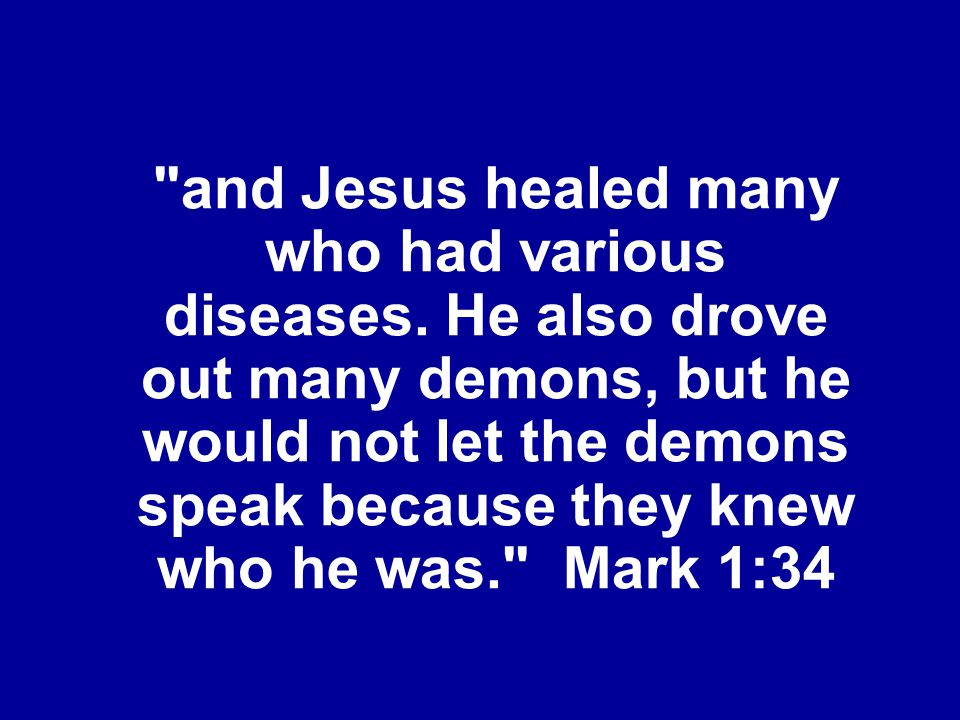 and Jesus healed many who had various diseases