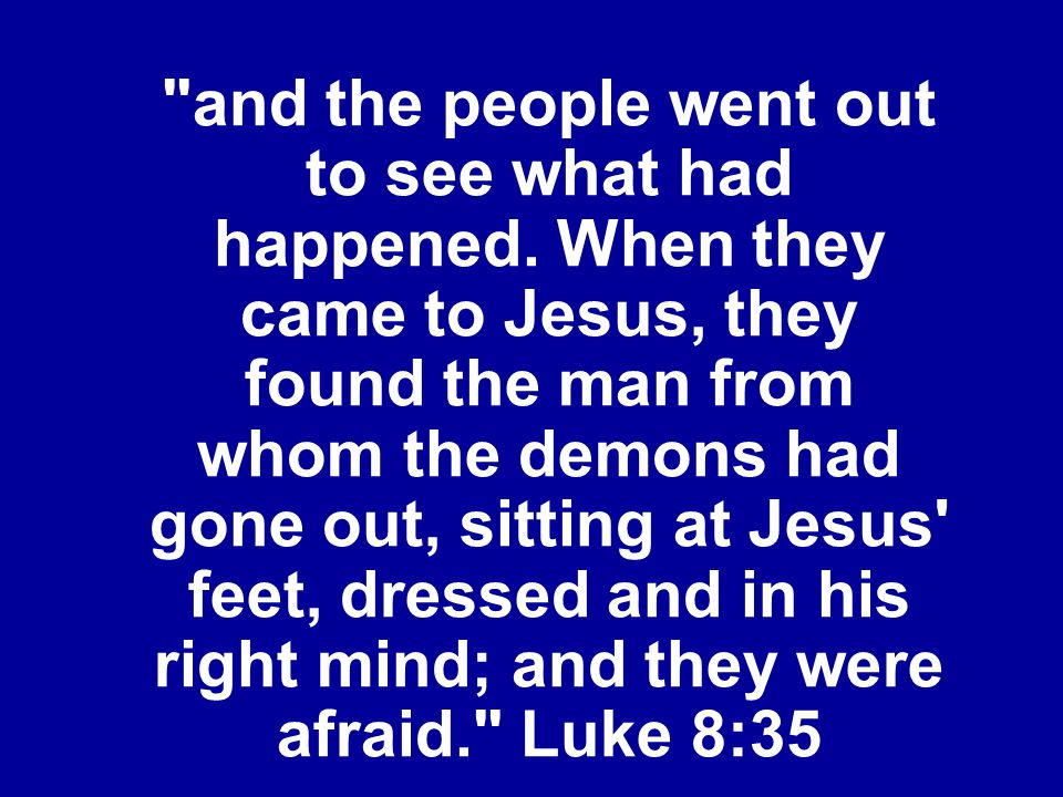and the people went out to see what had happened