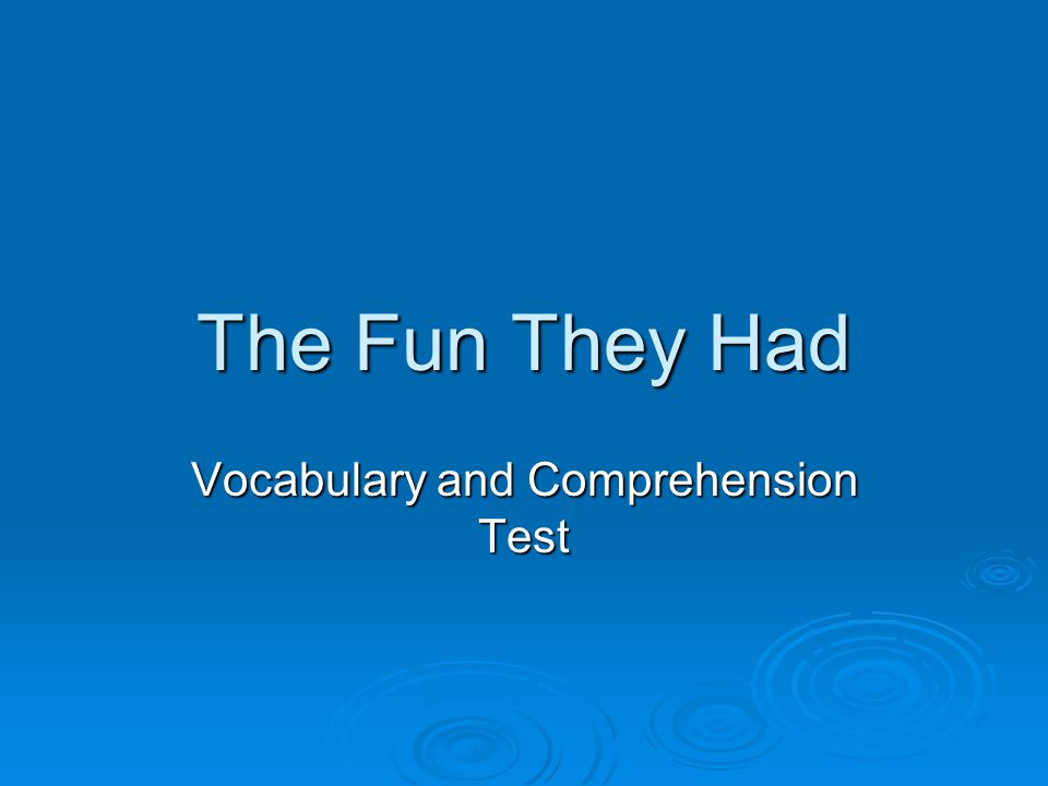 Vocabulary and Comprehension Test