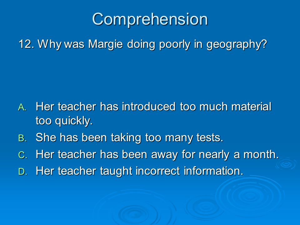 Comprehension 12. Why was Margie doing poorly in geography