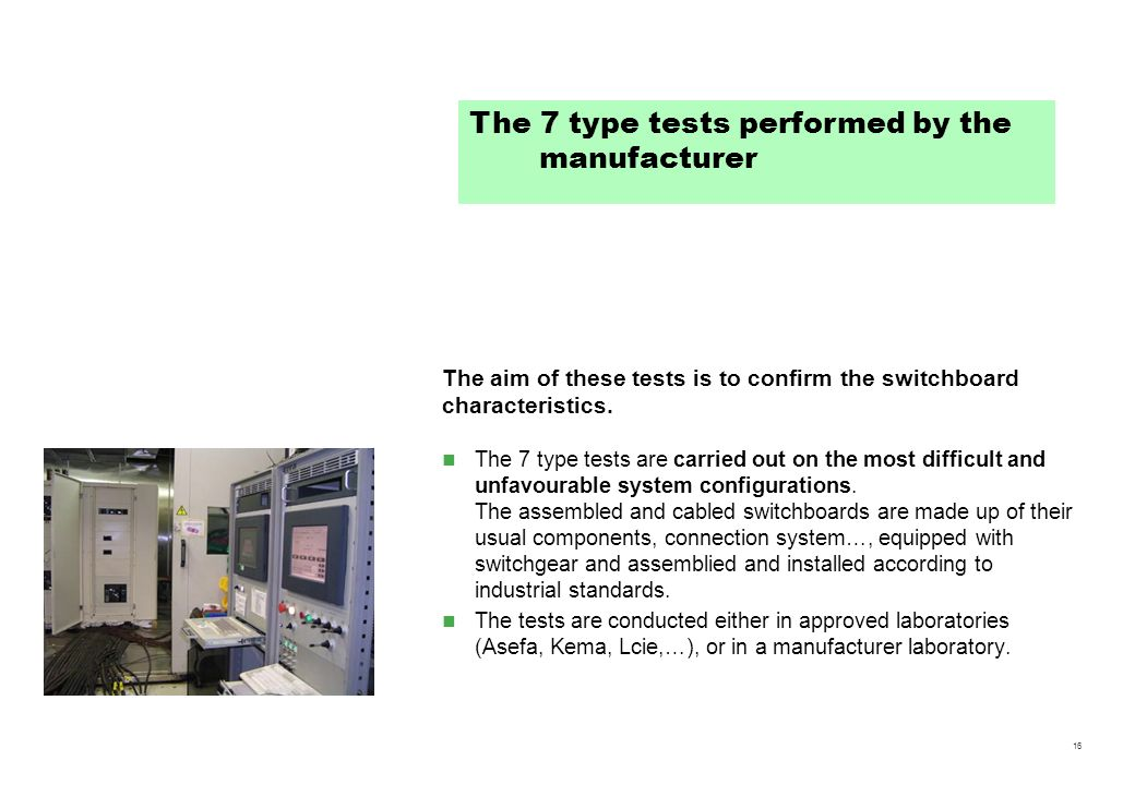 The 7 type tests performed by the manufacturer