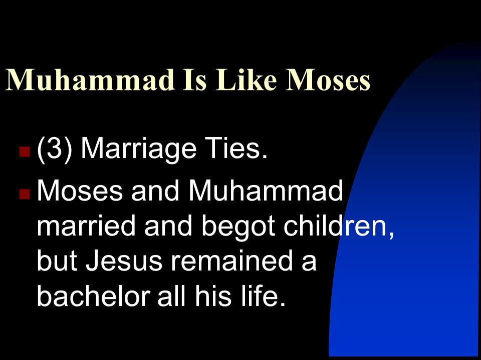 Muhammad Is Like Moses (3) Marriage Ties.
