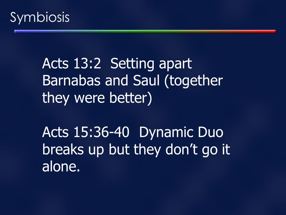Acts 13:2 Setting apart Barnabas and Saul (together they were better)
