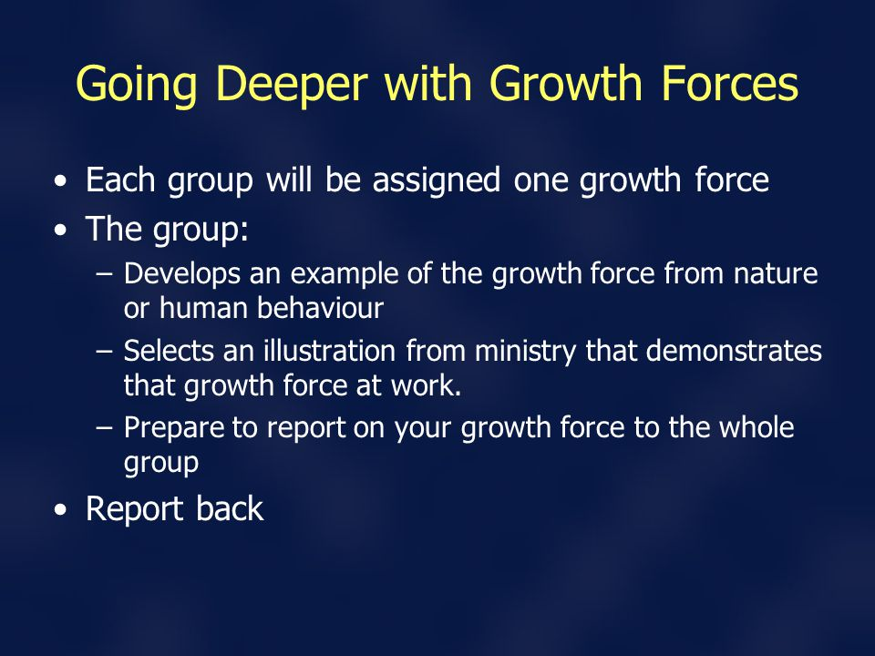 Going Deeper with Growth Forces