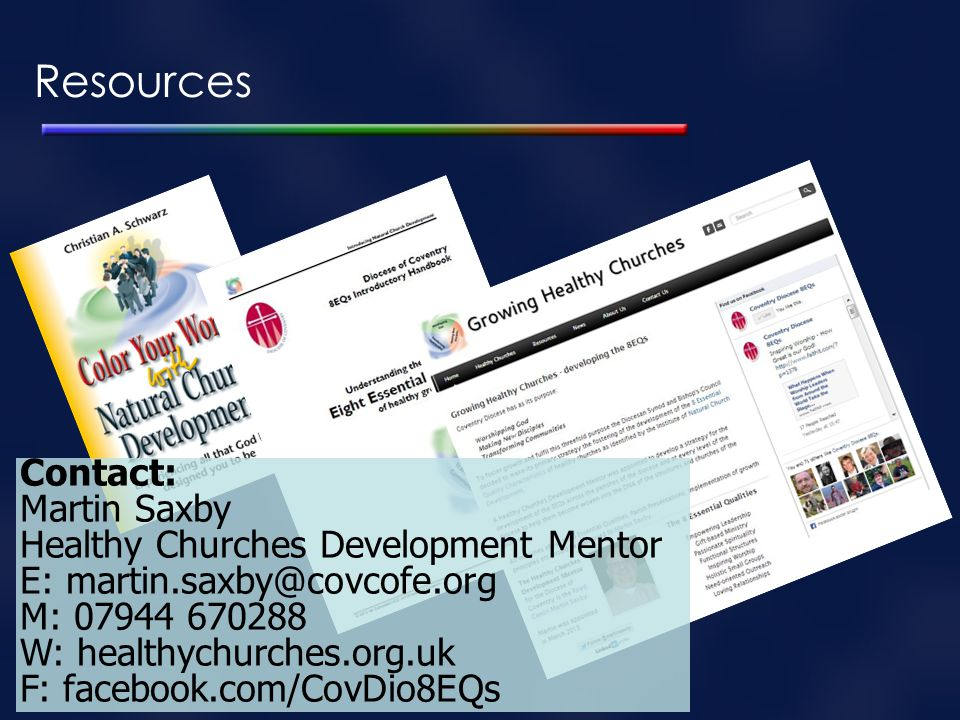 Resources Contact: Martin Saxby Healthy Churches Development Mentor
