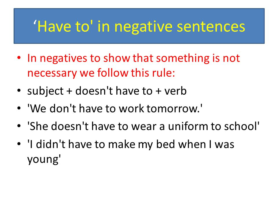 'Have to in negative sentences
