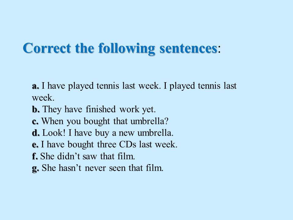 Correct the following sentences:
