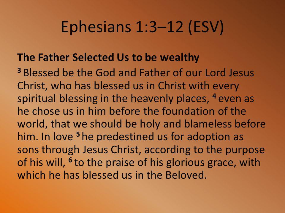 Ephesians 1:3–12 (ESV)