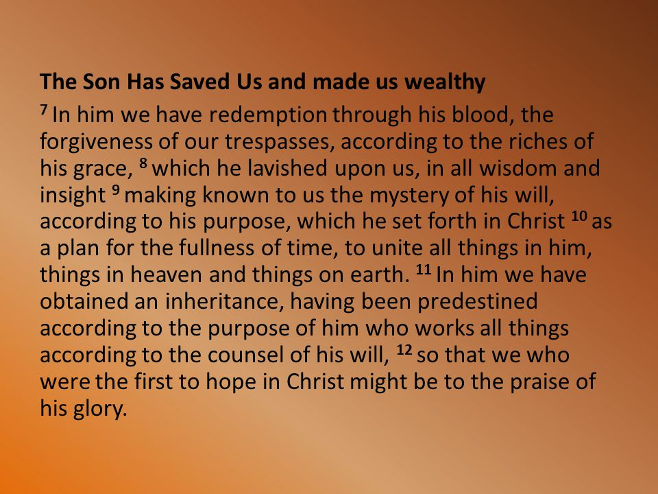 The Son Has Saved Us and made us wealthy
