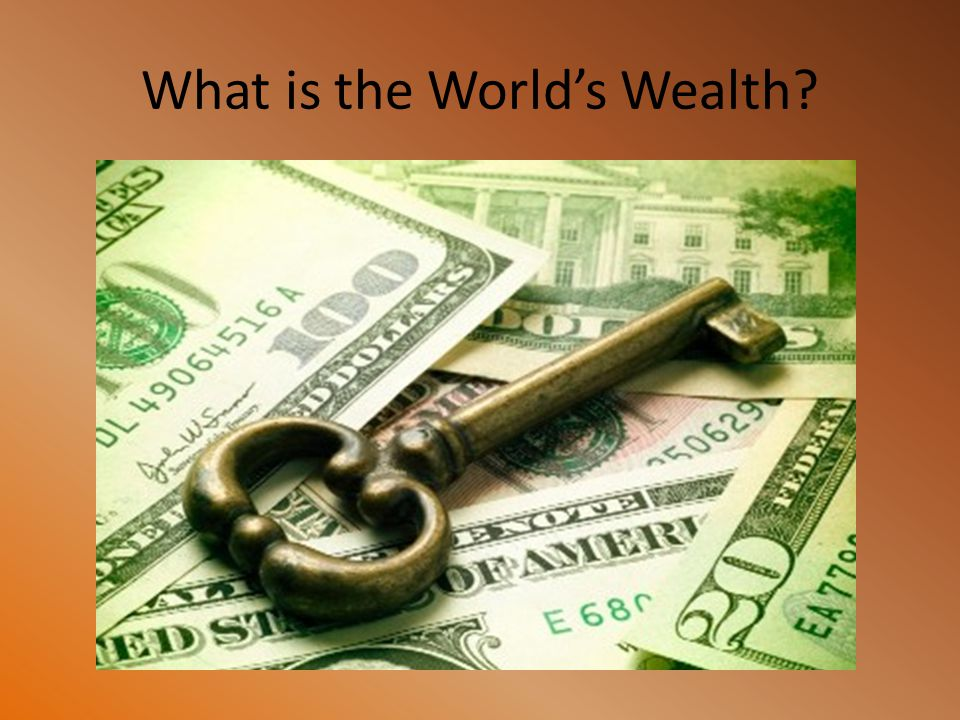What is the World's Wealth