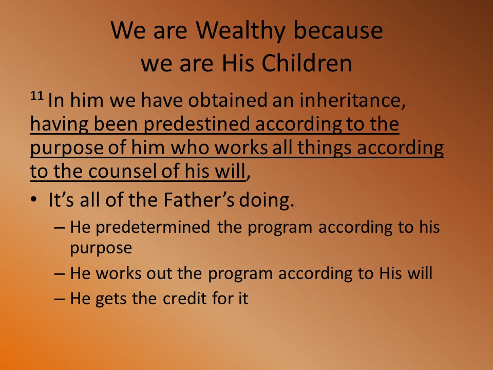 We are Wealthy because we are His Children