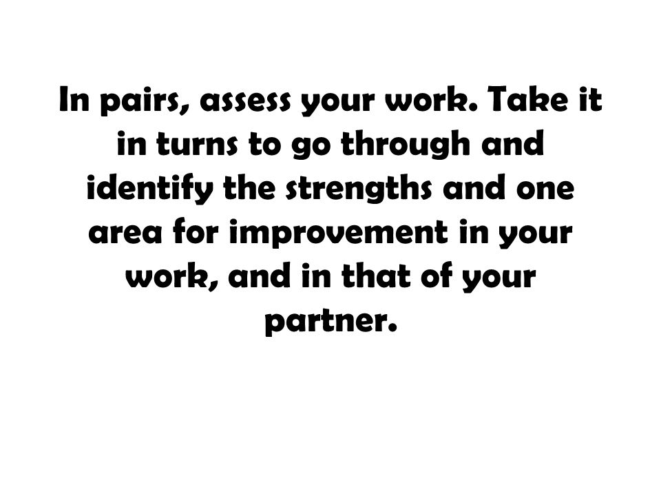 In pairs, assess your work