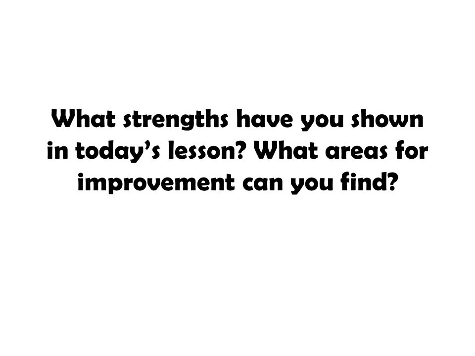 What strengths have you shown in today's lesson