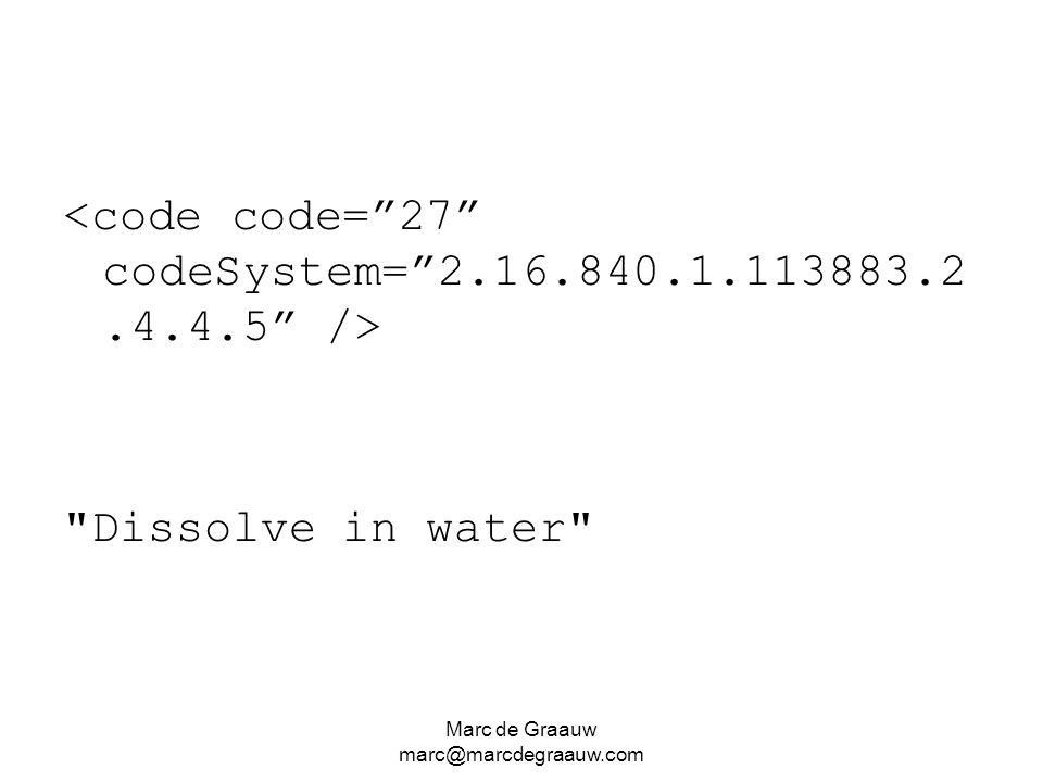 <code code= 27 codeSystem= 2.16.840.1.113883.2.4.4.5 />