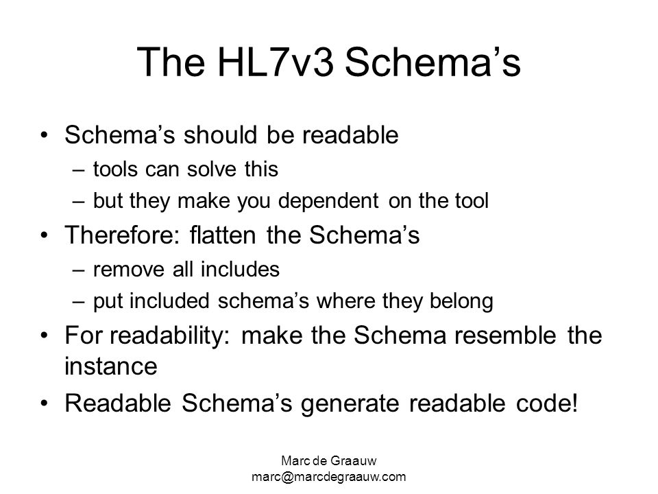 The HL7v3 Schema's Schema's should be readable