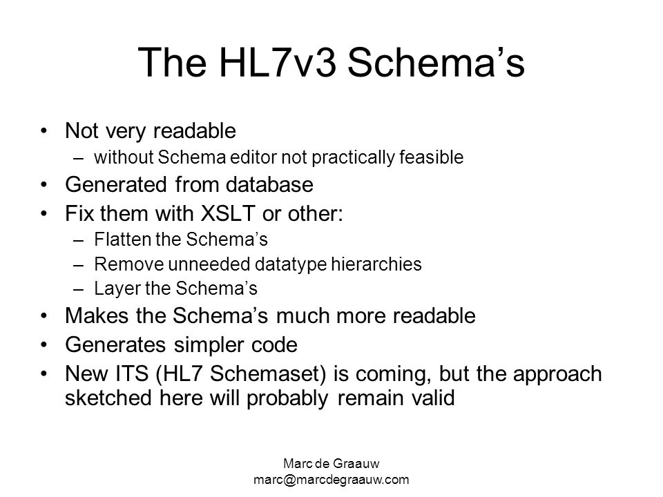 The HL7v3 Schema's Not very readable Generated from database