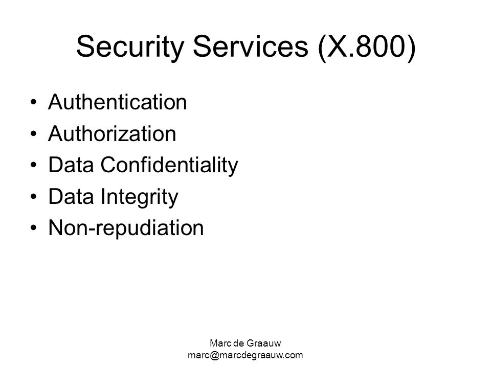 Security Services (X.800) Authentication Authorization