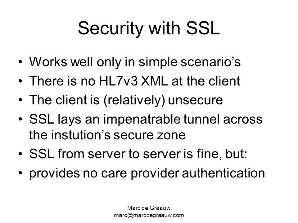 Security with SSL Works well only in simple scenario's