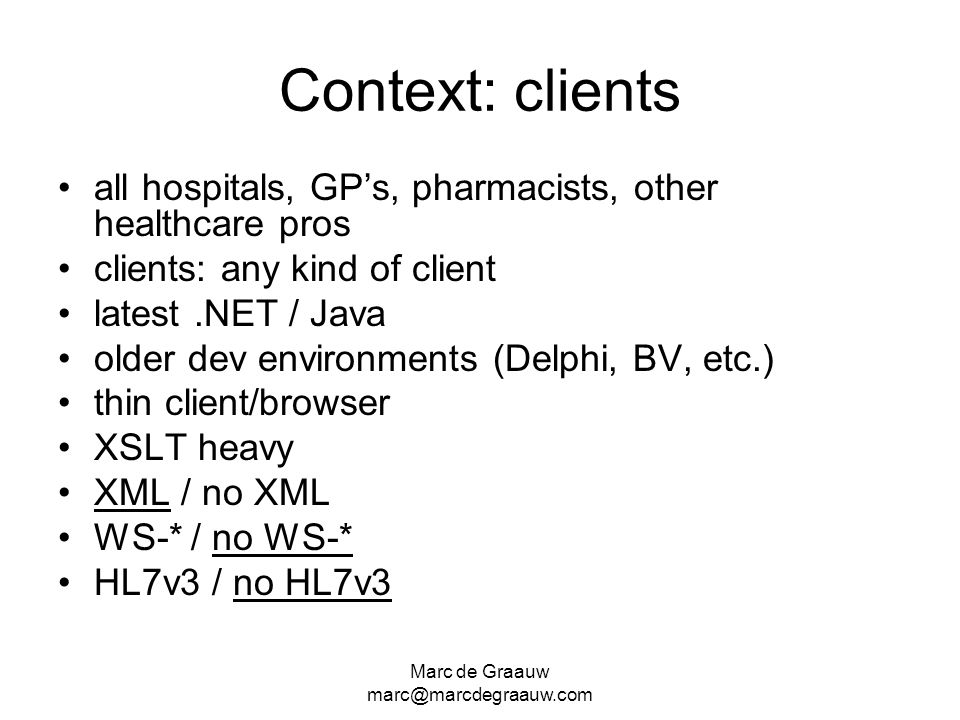Context: clients all hospitals, GP's, pharmacists, other healthcare pros. clients: any kind of client.