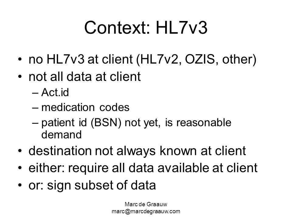 Context: HL7v3 no HL7v3 at client (HL7v2, OZIS, other)