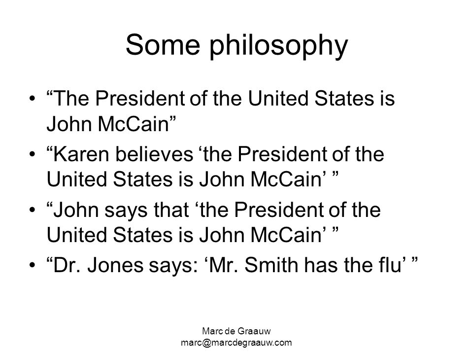 Some philosophy The President of the United States is John McCain