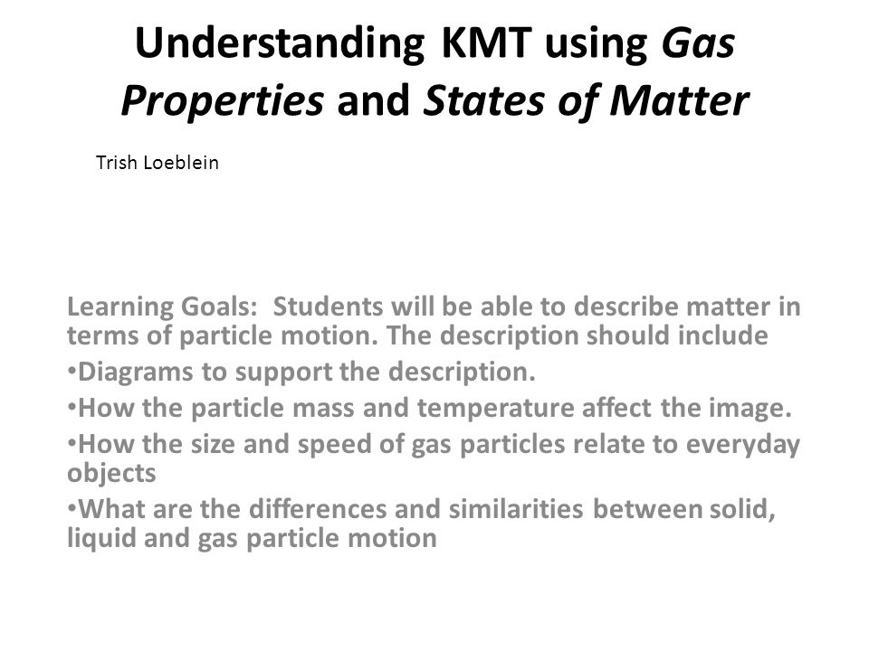 Understanding KMT using Gas Properties and States of Matter
