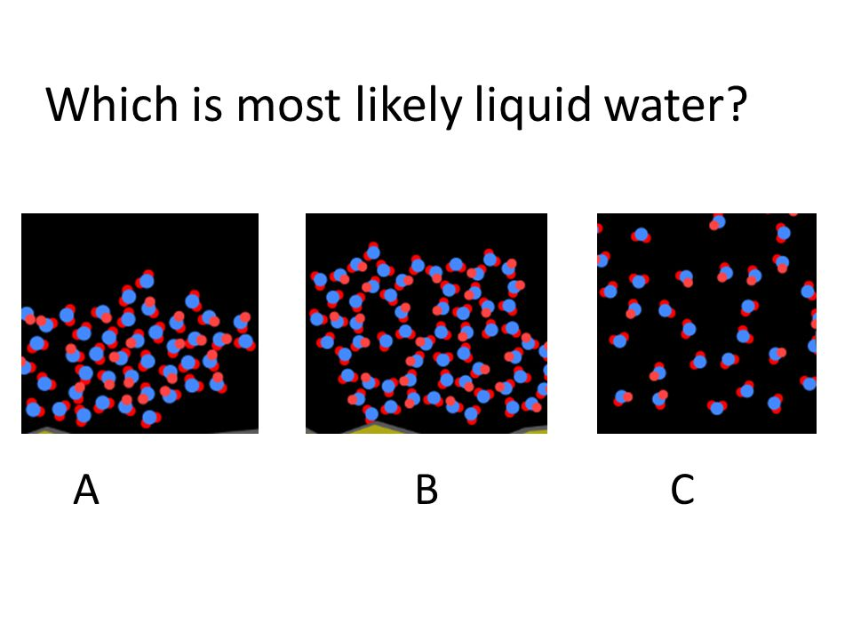Which is most likely liquid water