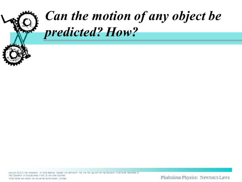Can the motion of any object be predicted How