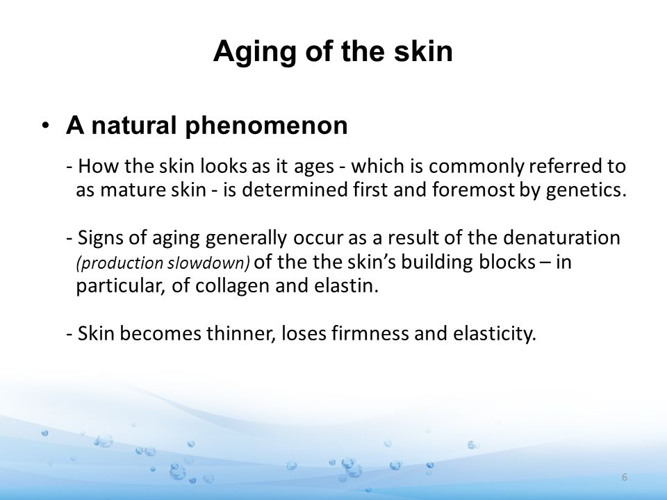 Aging of the skin A natural phenomenon