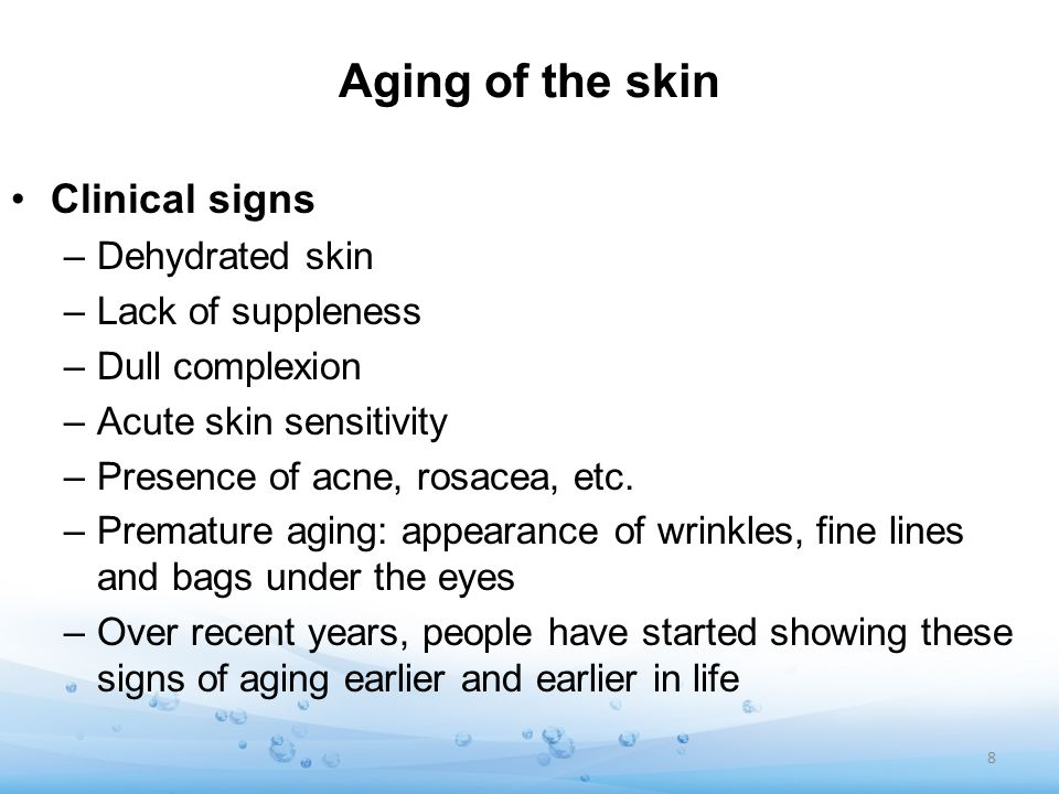 Aging of the skin Clinical signs Dehydrated skin Lack of suppleness