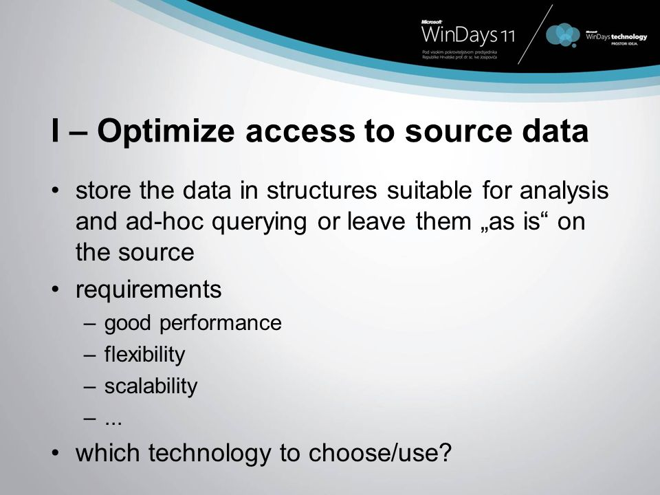 I – Optimize access to source data
