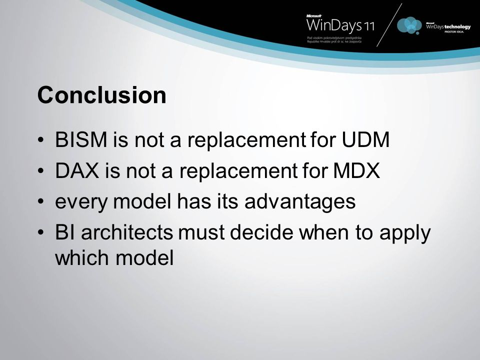 Conclusion BISM is not a replacement for UDM