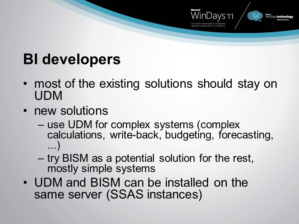 BI developers most of the existing solutions should stay on UDM