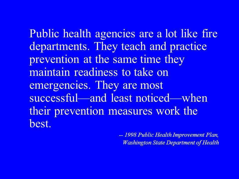 Public health agencies are a lot like fire departments