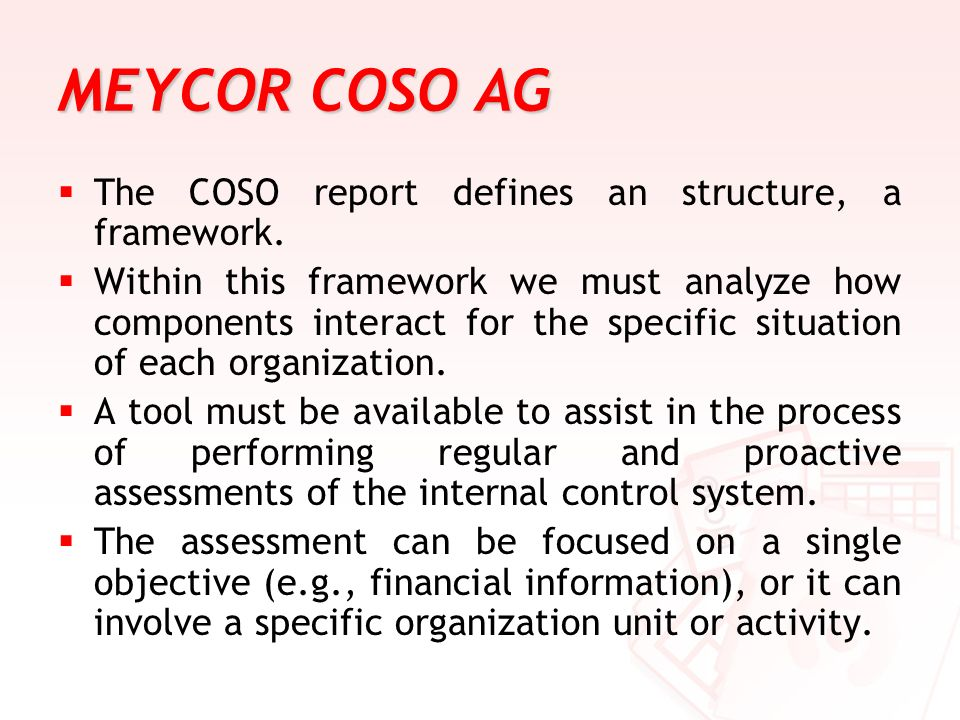 MEYCOR COSO AG The COSO report defines an structure, a framework.