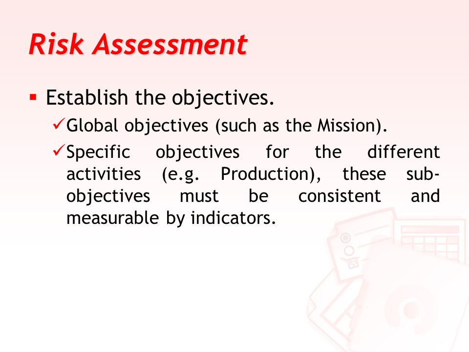 Risk Assessment Establish the objectives.