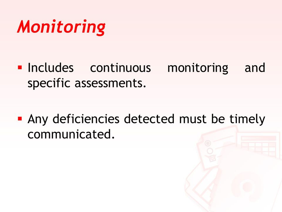 Monitoring Includes continuous monitoring and specific assessments.