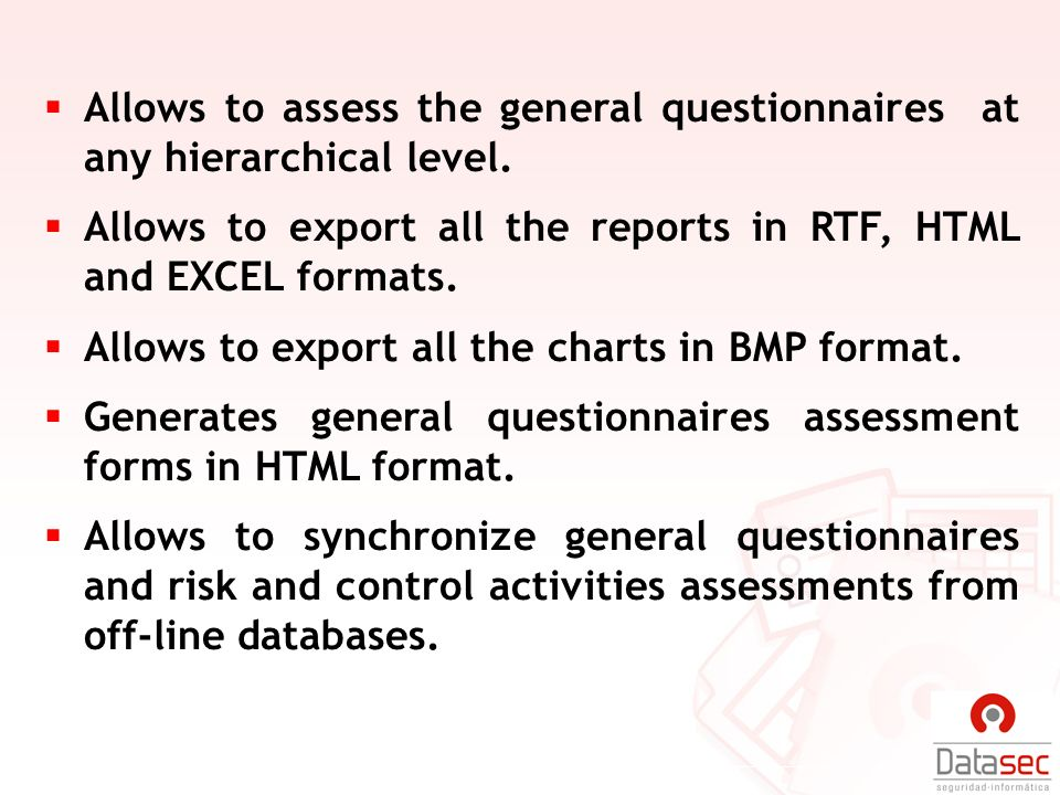 Allows to assess the general questionnaires at any hierarchical level.