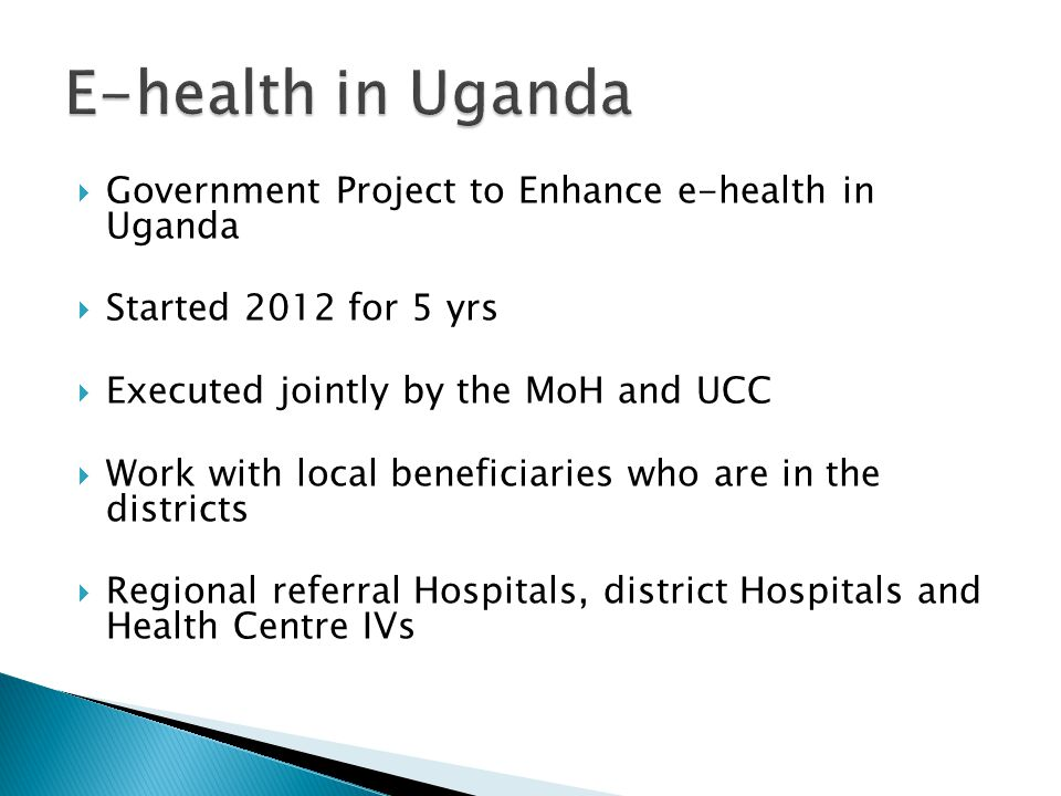 E-health in Uganda Government Project to Enhance e-health in Uganda