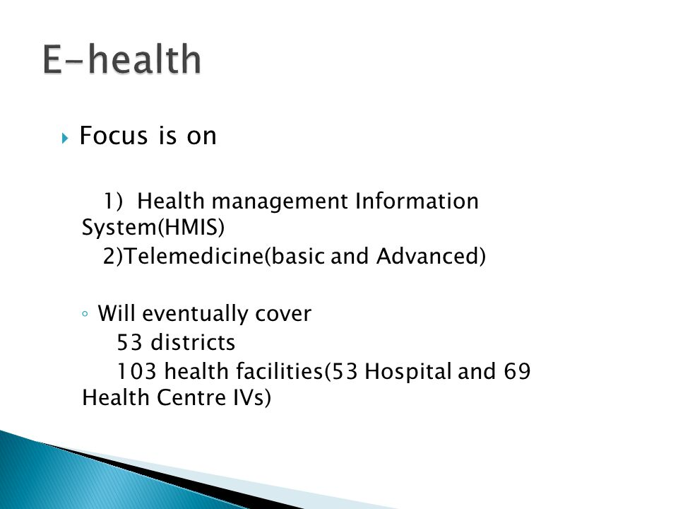 E-health Focus is on 1) Health management Information System(HMIS)